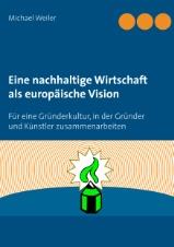 michael-weiler-eine-nachhaltige-wirtschaft-als-europaeische-vision-9783738637397