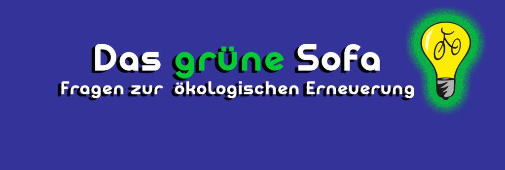 Das Grüne Sofa - Fragen zur ökologischen Erneuerung